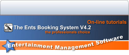 Entertainment Management Software  On-line tutorials the professionals choice The Ents Booking System V4.2