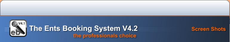 Screen Shots the professionals choice   The Ents Booking System V4.2